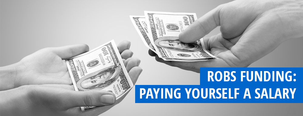 ROBS Funding: Paying Yourself a Salary