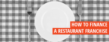 How to Finance a Restaurant Franchise