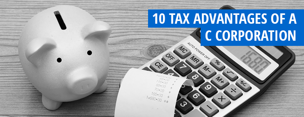 Tax Advantages of C corporations