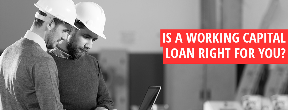 Is an SBA Working Capital loan right for your small business?
