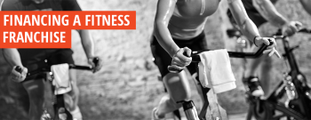 Financing a Fitness Franchise