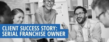 Serial Franchisee Success Story
