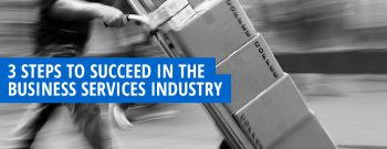 How to Succeed in the Business Services Industry