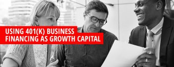 401(k) business funding as growth capital for an existing business