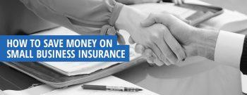 Saving Money on Small Business Insurance