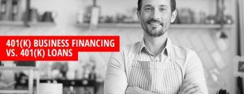 401(k) Loans vs. 401(k) Business Financing
