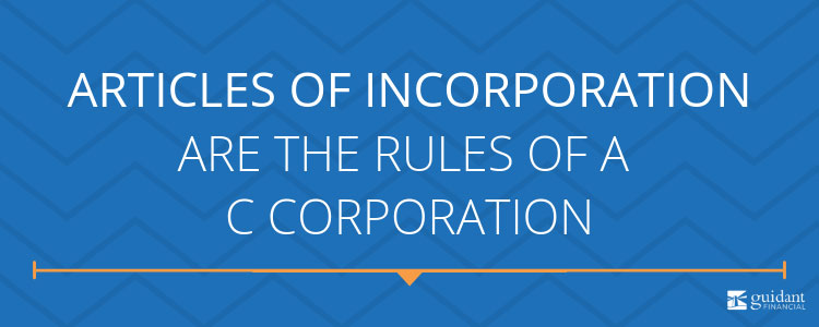 Articles of incorporation are the rules of a c corporation