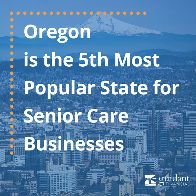 Oregon is the 5th most popular state for Senior Care Businesses
