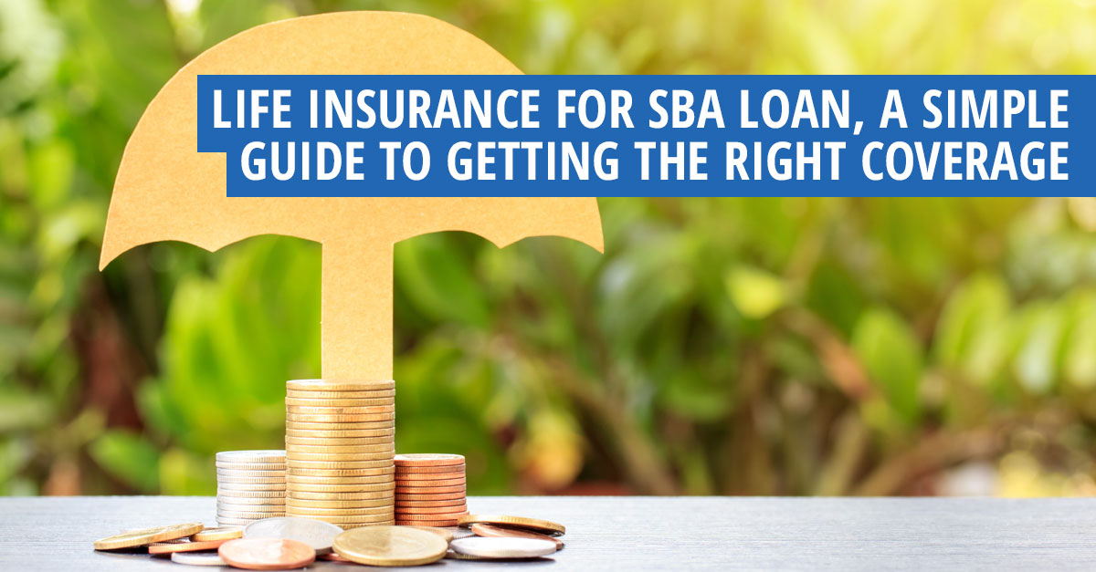 Life Insurance for SBA Loan, A Simple Guide to Getting the ...